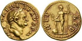 Vespasian, 69 – 79. Aureus July-December 71, AV 7.23 g. IMP CAES VE – SP AVG P M Laureate head r. Rev. NEP – RED Neptune standing l., r. foot on globe...