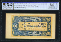 China Private Issue, Hunan-Yiyang 100 Cash ND Pick UNL Remainder PCGS Gold Shield Grading Choice UNC 64 Details. Ink Stamp.  HID09801242017