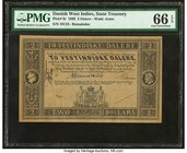 Danish West Indies State Treasury 2 Dalere 1898 Pick 8r Remainder PMG Gem Uncirculated 66 EPQ.   HID09801242017