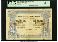 French Indochina Banque de l'Indo-Chine, Saigon 100 Piastres 19.3.1907 Pick 33 PCGS Very Fine 20. A splendid and rare type that is desirable in any gr...